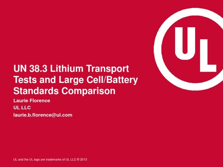 UN 38.3 Lithium Transport Tests and Large Cell/Battery Standards Comparison with Laurie Florence